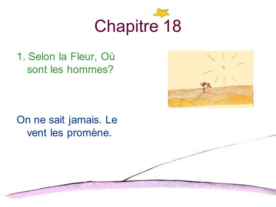Chapitre 18 1. Selon la Fleur, Où sont les hommes
