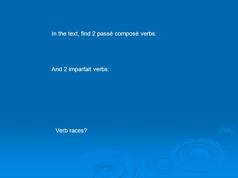 In the text, find 2 passé composé verbs:
