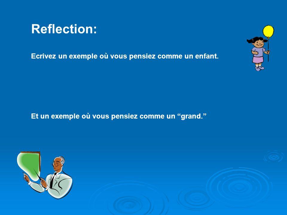 Reflection: Ecrivez un exemple où vous pensiez comme un enfant.