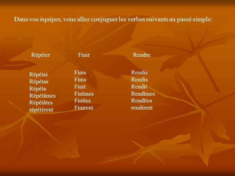 Dans vos équipes, vous allez conjuguer les verbes suivants au passé simple: