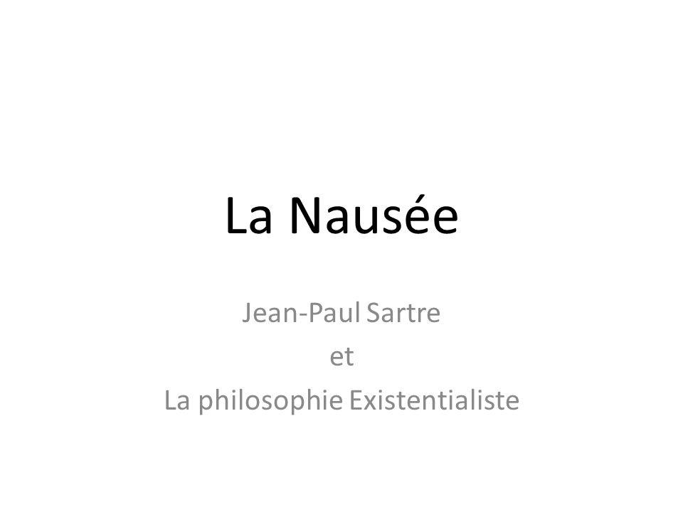 Jean-Paul Sartre et La philosophie Existentialiste