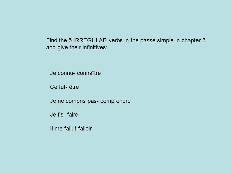 Find the 5 IRREGULAR verbs in the passé simple in chapter 5