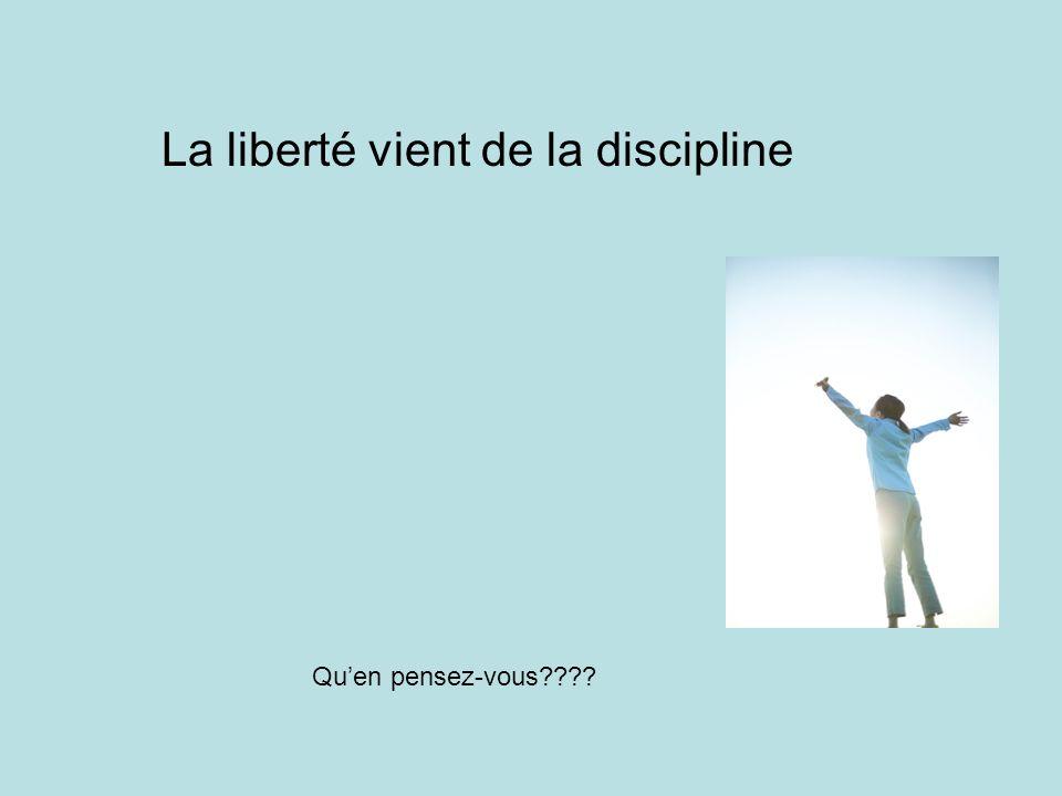 La liberté vient de la discipline