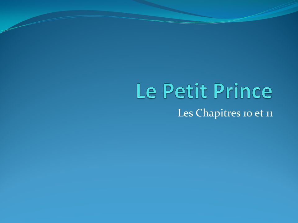 Le Petit Prince Les Chapitres 10 et 11