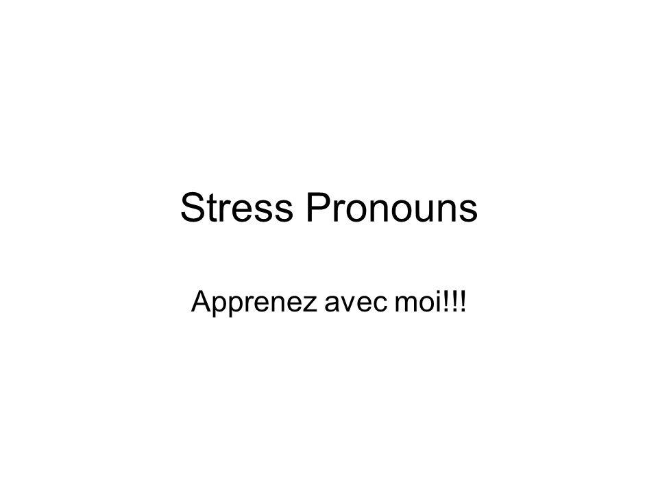 Stress Pronouns Apprenez avec moi!!!