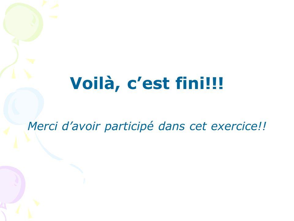 Merci d'avoir participé dans cet exercice!!