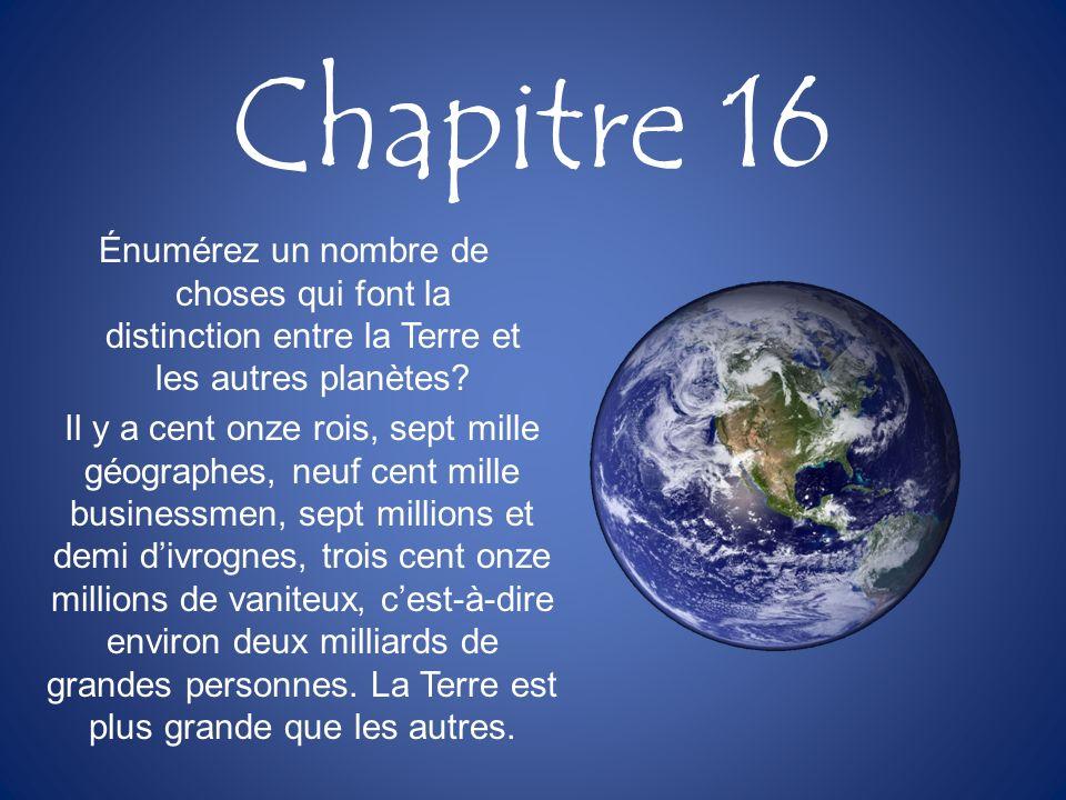 Chapitre 16 Énumérez un nombre de choses qui font la distinction entre la Terre et les autres planètes