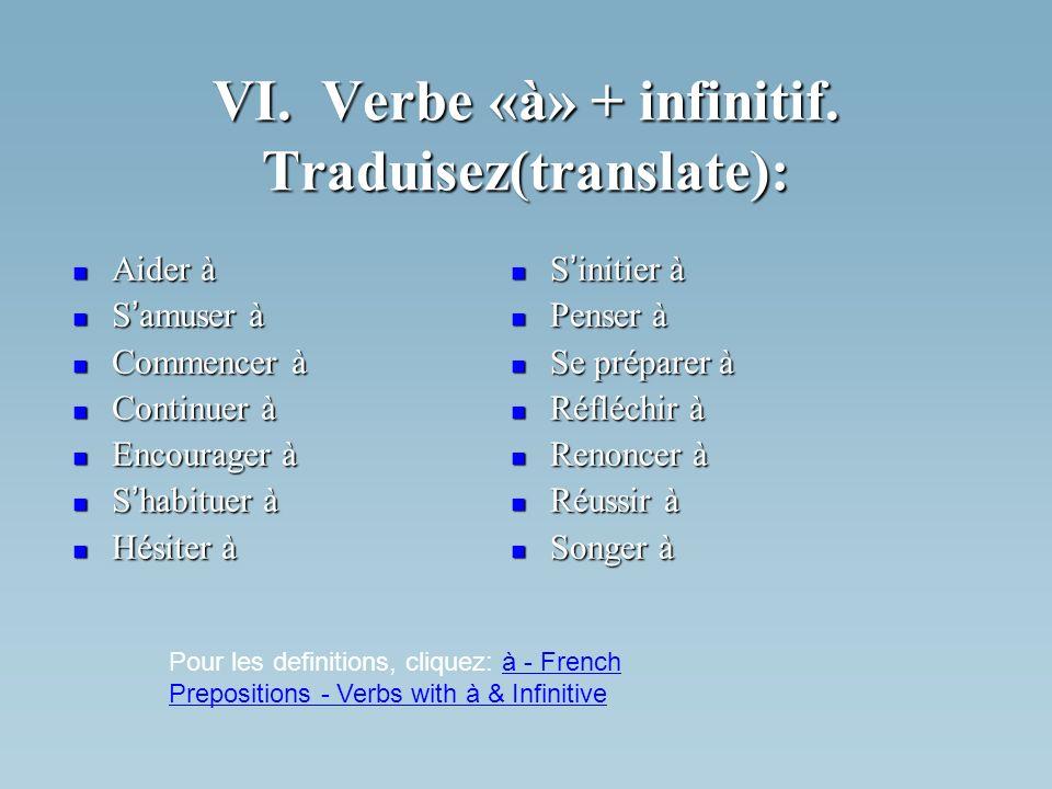 VI. Verbe «à» + infinitif. Traduisez(translate):
