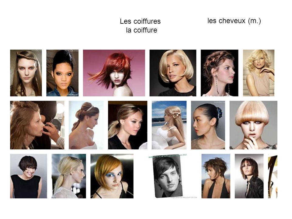Les coiffures la coiffure les cheveux (m.)