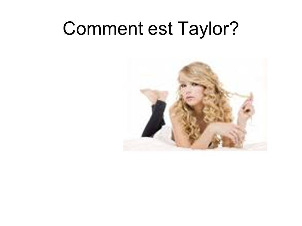 Comment est Taylor