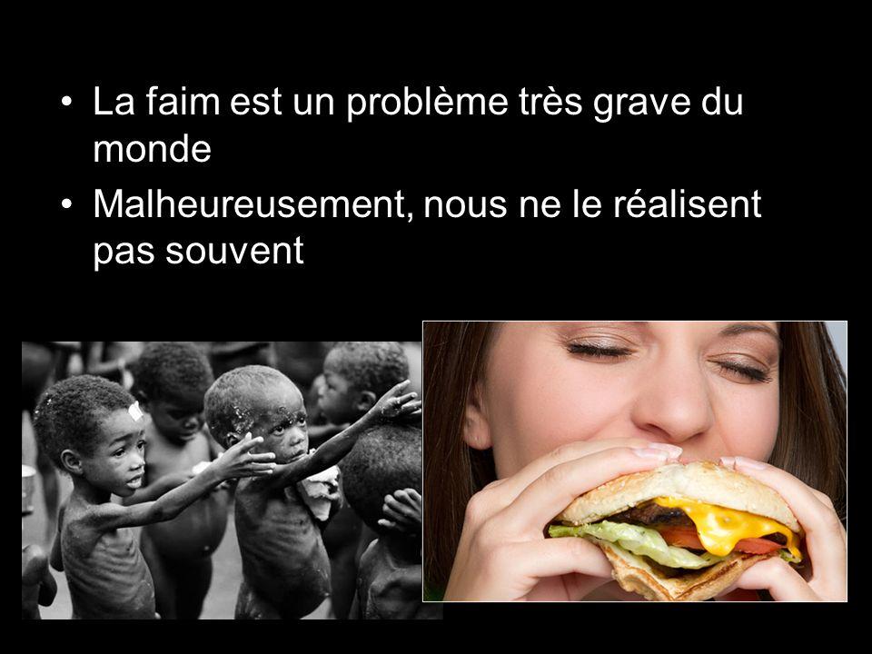 La faim est un problème très grave du monde