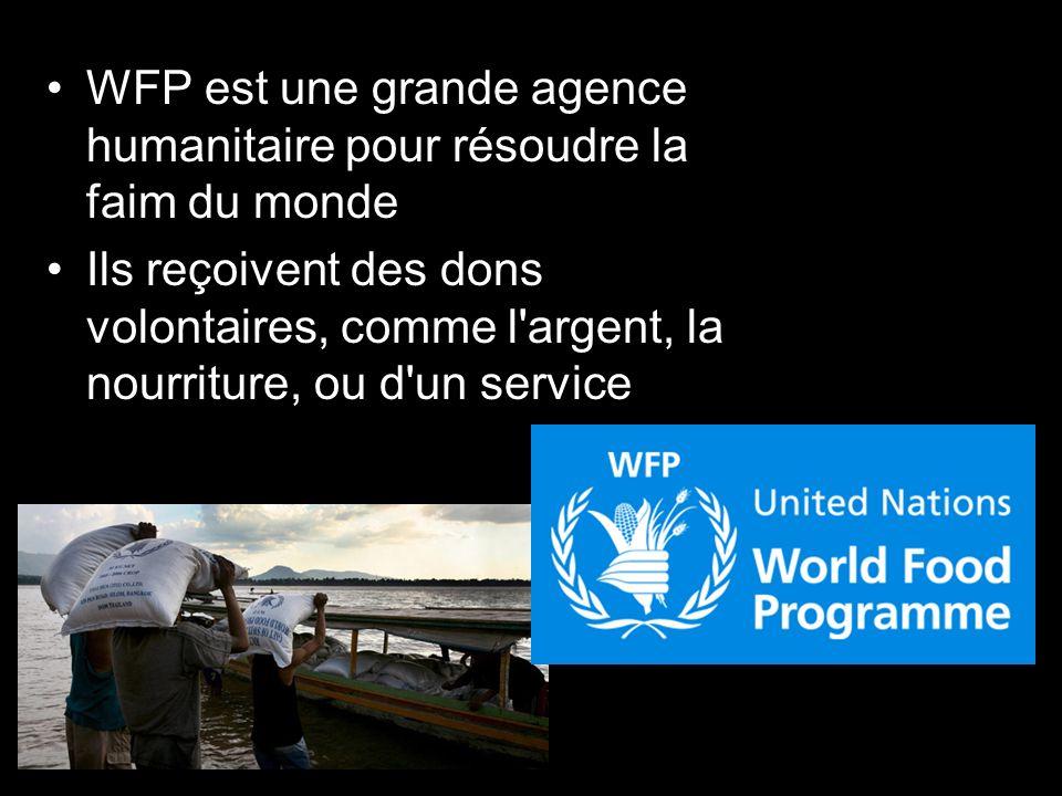 WFP est une grande agence humanitaire pour résoudre la faim du monde