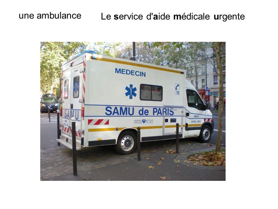 une ambulance Le service d aide médicale urgente