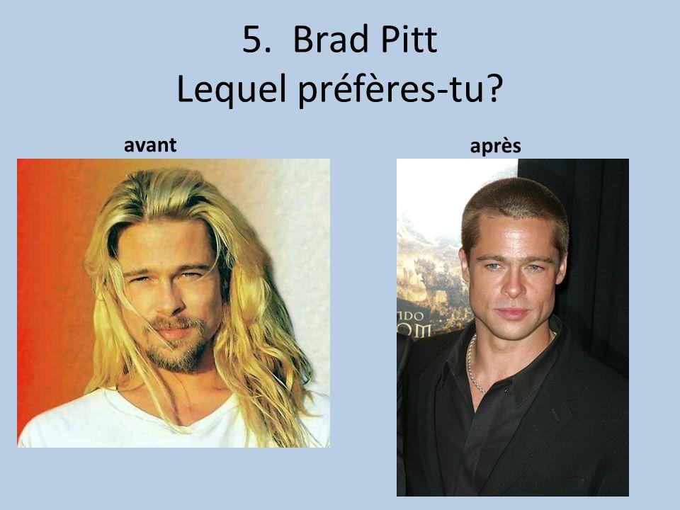 5. Brad Pitt Lequel préfères-tu