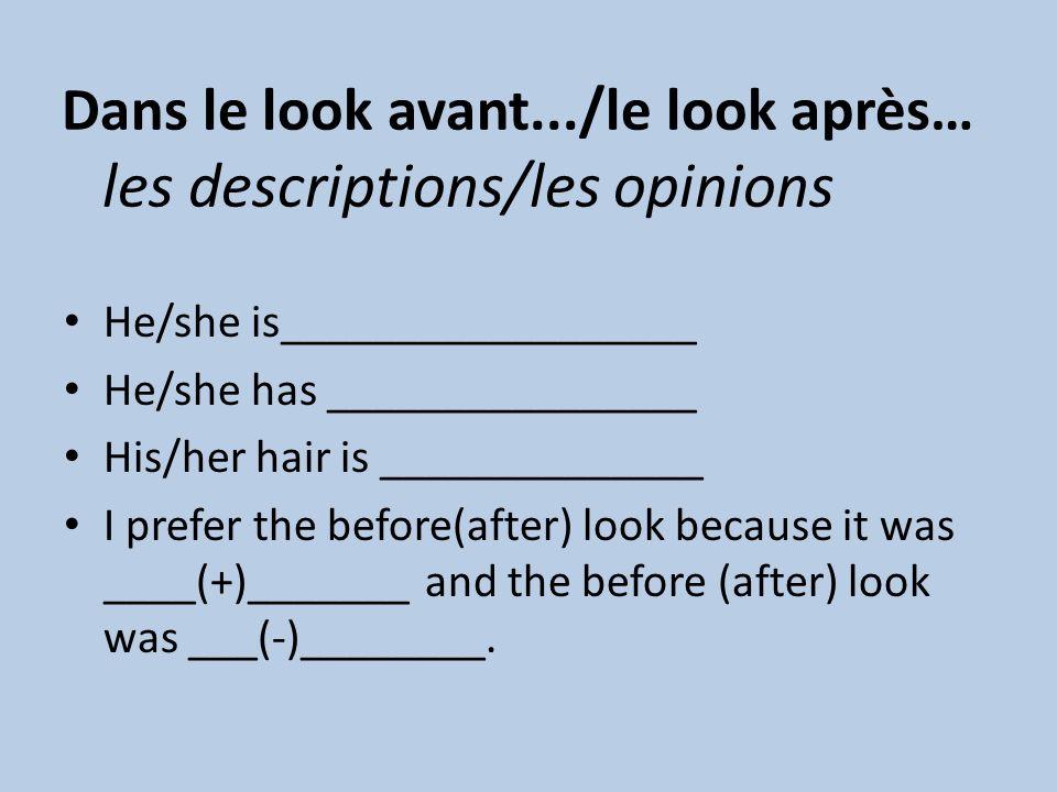 Dans le look avant.../le look après… les descriptions/les opinions