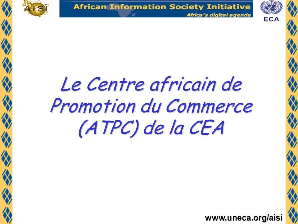 Le Centre africain de Promotion du Commerce (ATPC) de la CEA