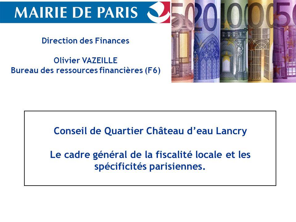 Conseil de Quartier Château d'eau Lancry Le cadre général de la fiscalité locale et les spécificités parisiennes.