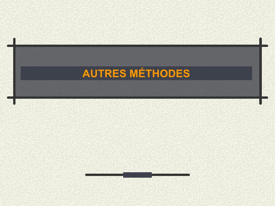 AUTRES MÉTHODES