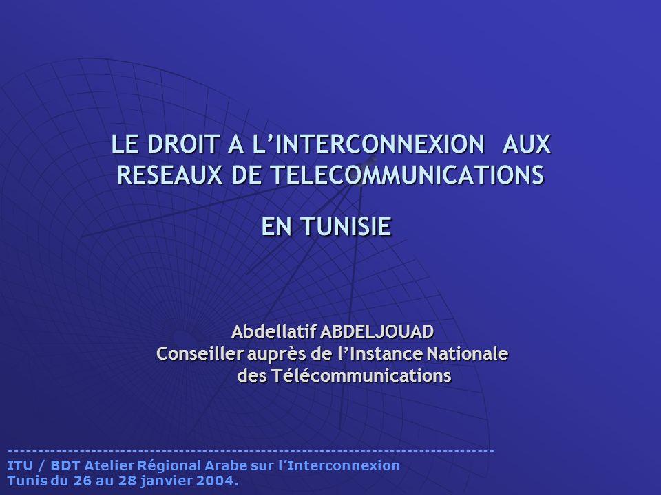 LE DROIT A L'INTERCONNEXION AUX RESEAUX DE TELECOMMUNICATIONS EN TUNISIE