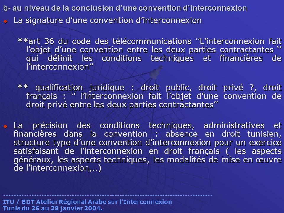 b- au niveau de la conclusion d'une convention d'interconnexion