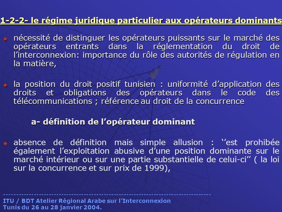 1-2-2- le régime juridique particulier aux opérateurs dominants