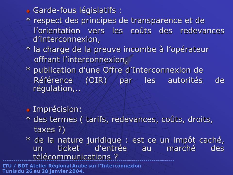 Garde-fous législatifs : * respect des principes de transparence et de