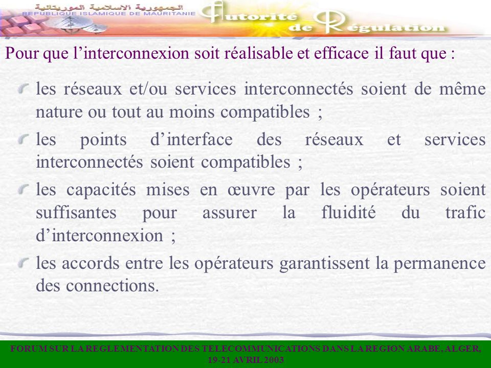 Pour que l'interconnexion soit réalisable et efficace il faut que :