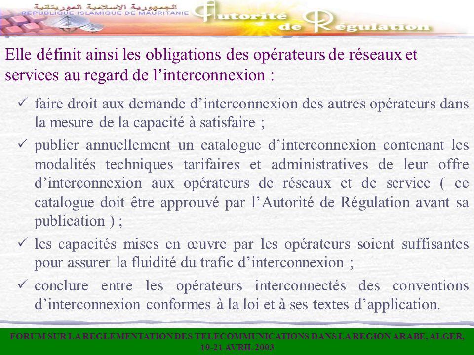 Elle définit ainsi les obligations des opérateurs de réseaux et services au regard de l'interconnexion :