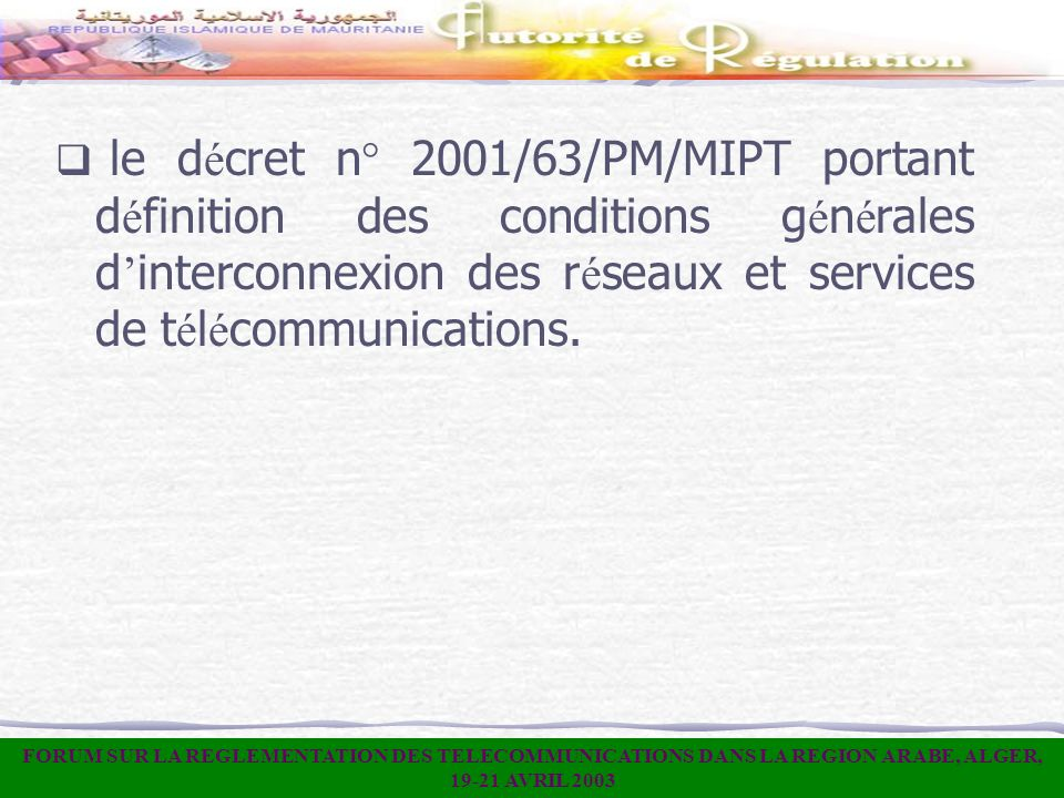 le décret n° 2001/63/PM/MIPT portant définition des conditions générales d'interconnexion des réseaux et services de télécommunications.