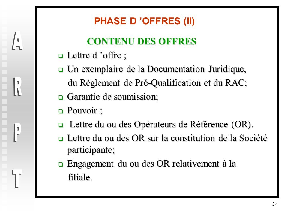 ARPT PHASE D 'OFFRES (II) CONTENU DES OFFRES Lettre d 'offre ;