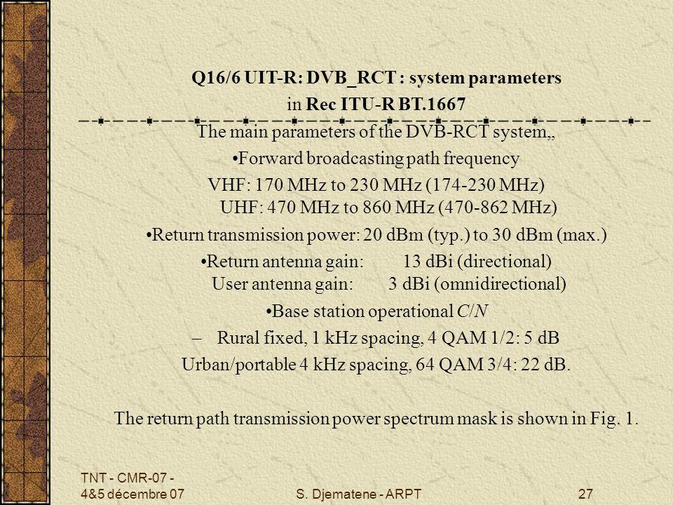 Q16/6 UIT-R: DVB_RCT : system parameters