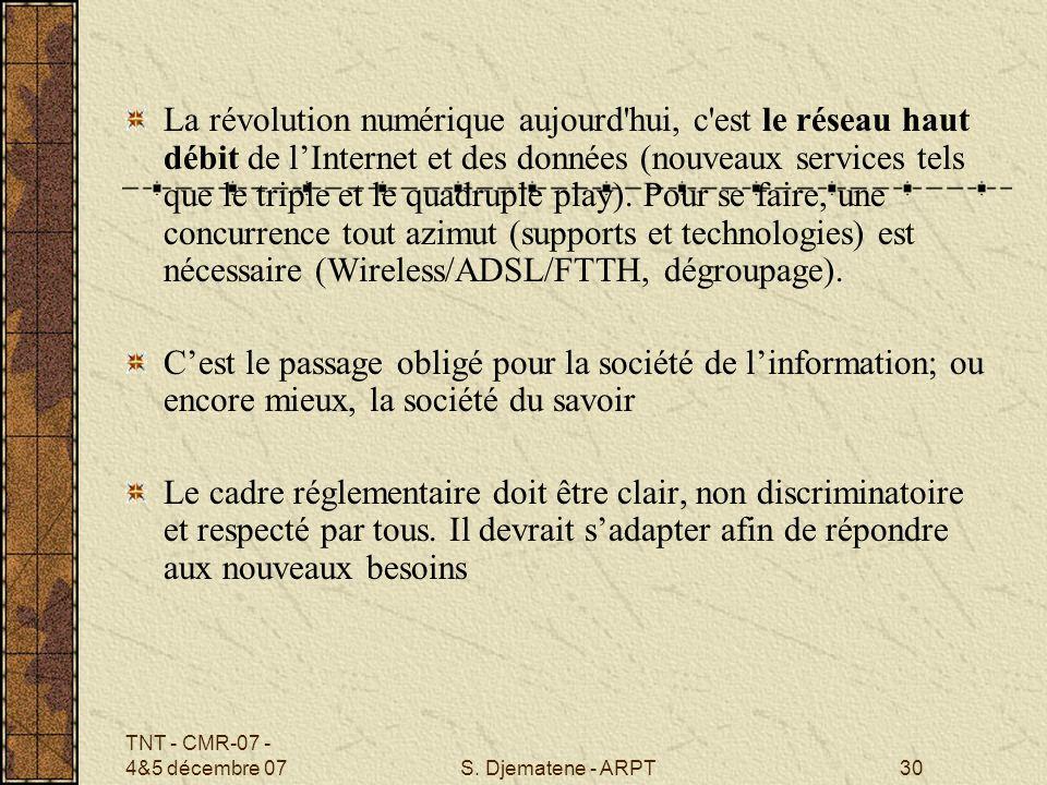 La révolution numérique aujourd hui, c est le réseau haut débit de l'Internet et des données (nouveaux services tels que le triple et le quadruple play). Pour se faire, une concurrence tout azimut (supports et technologies) est nécessaire (Wireless/ADSL/FTTH, dégroupage).