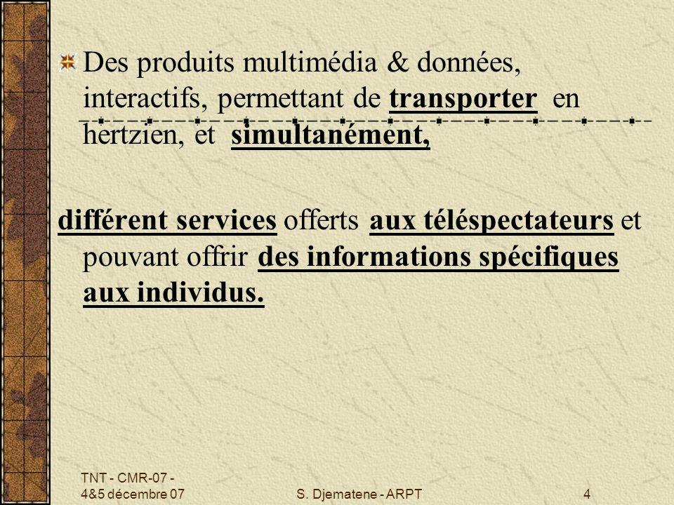 Des produits multimédia & données, interactifs, permettant de transporter en hertzien, et simultanément,