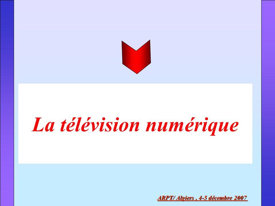La télévision numérique ARPT/ Algiers , 4-5 décembre 2007