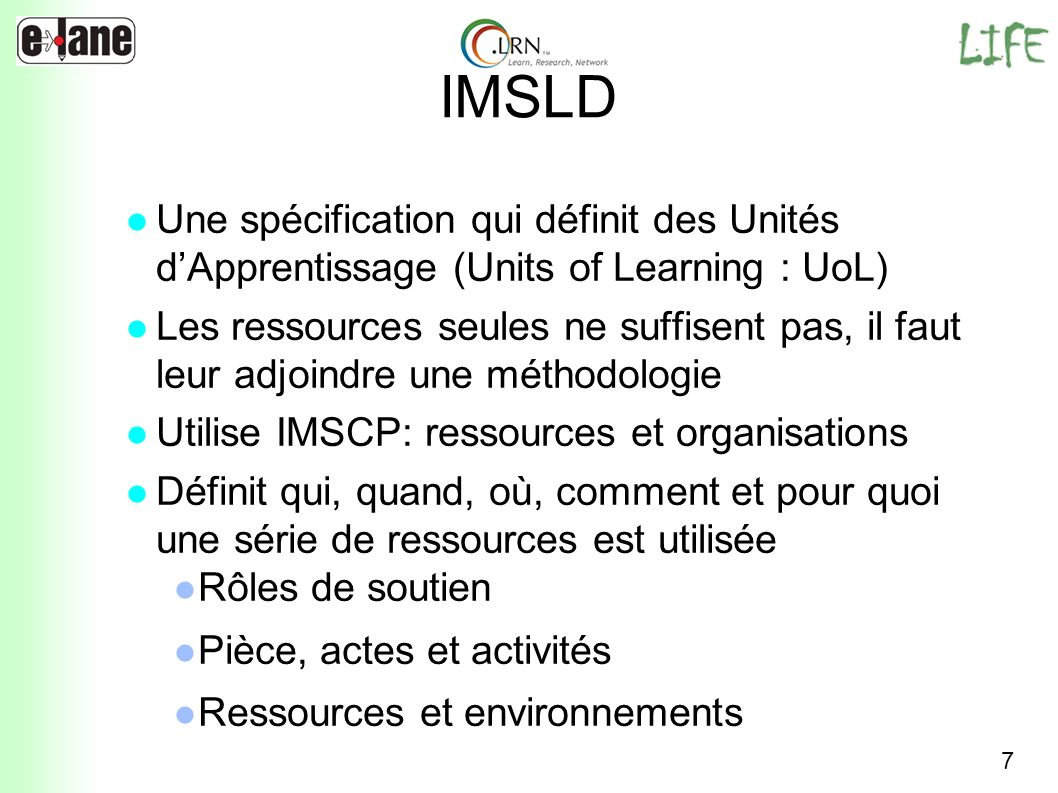 IMSLD Une spécification qui définit des Unités d'Apprentissage (Units of Learning : UoL)