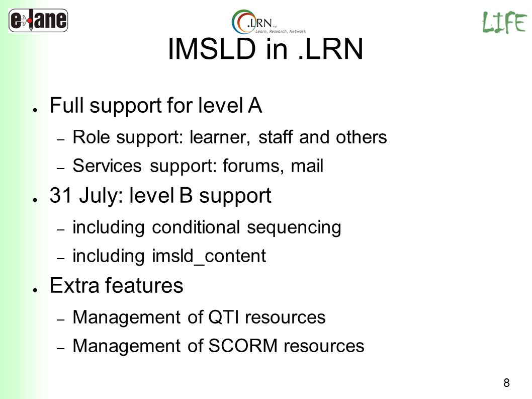 IMSLD in .LRN Full support for level A 31 July: level B support