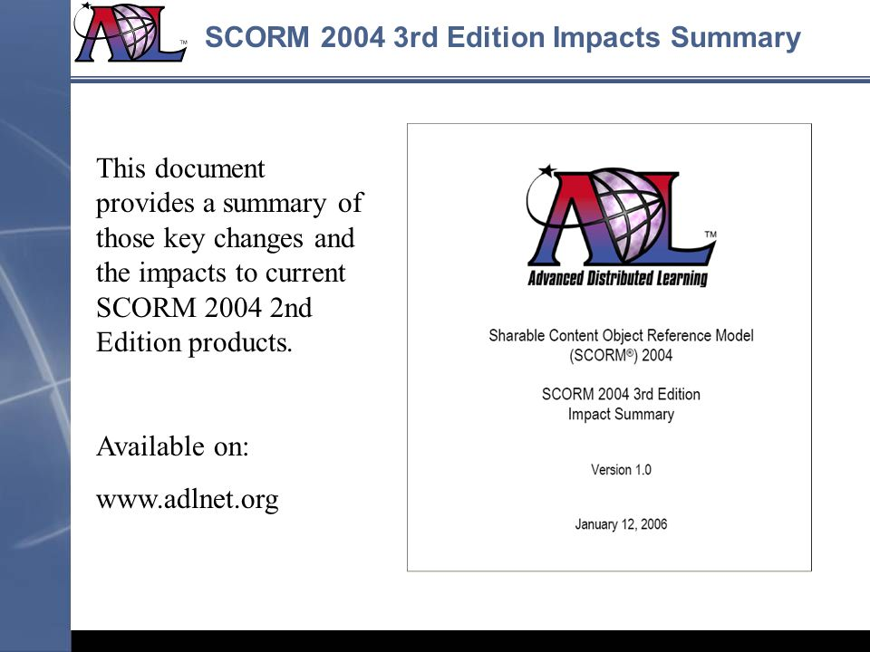 SCORM 2004 3rd Edition Impacts Summary