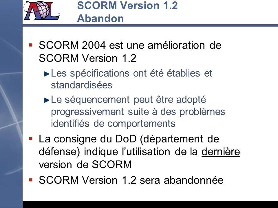 SCORM 2004 est une amélioration de SCORM Version 1.2