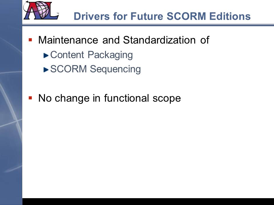 Drivers for Future SCORM Editions