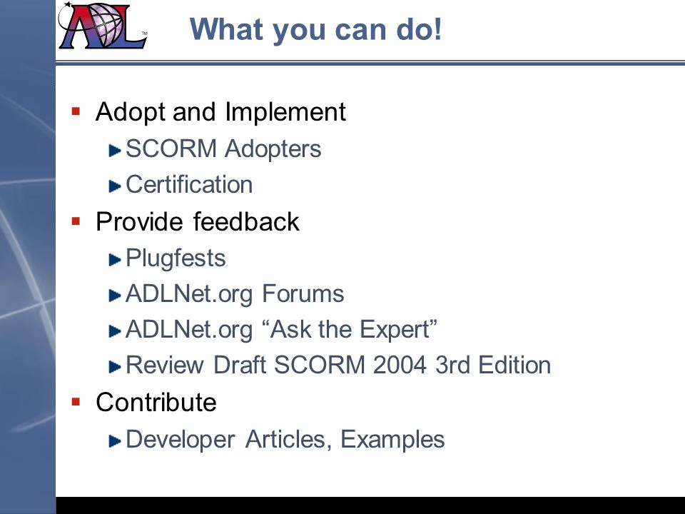 What you can do! Adopt and Implement Provide feedback Contribute