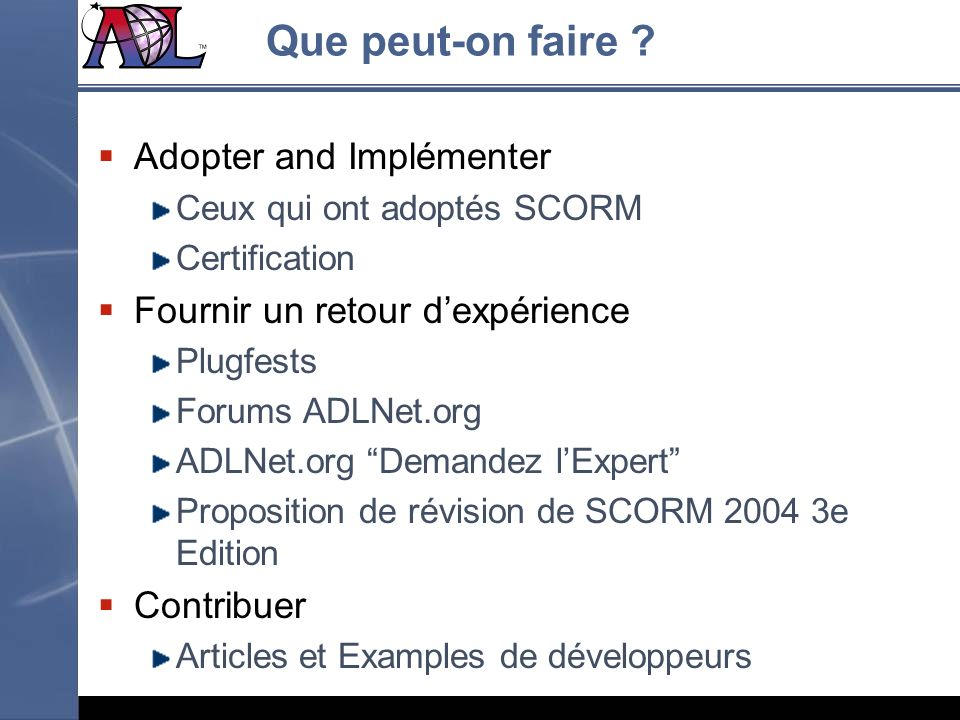 Que peut-on faire Adopter and Implémenter