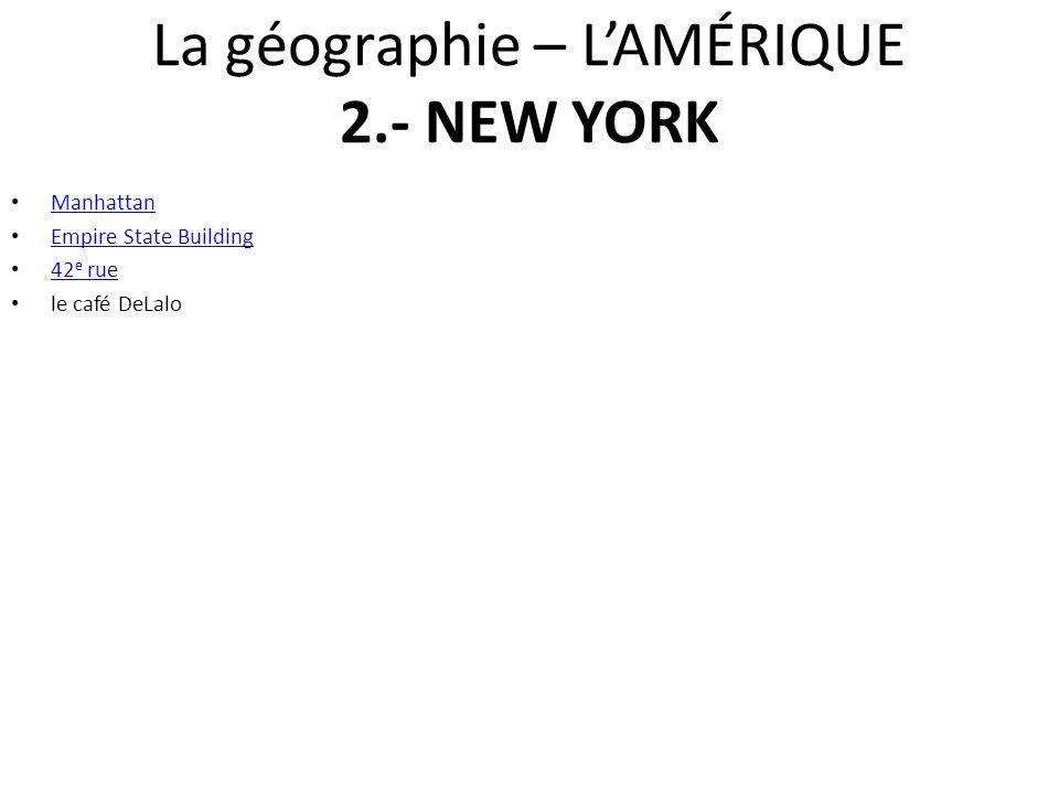 La géographie – L'AMÉRIQUE 2.- NEW YORK