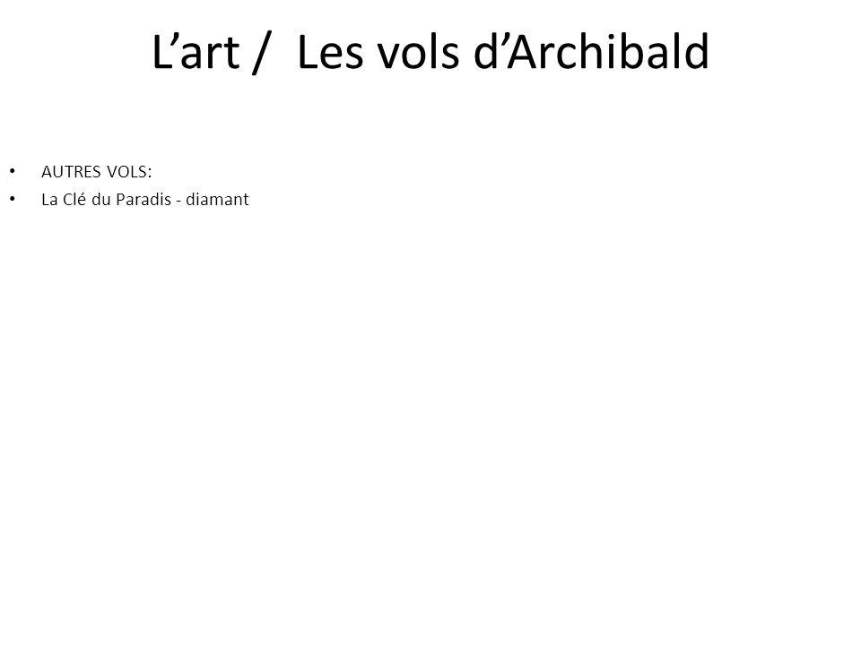 L'art / Les vols d'Archibald