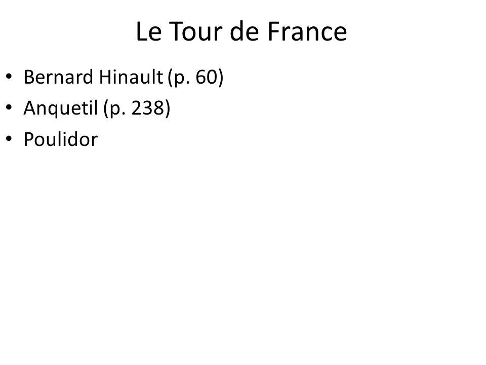 Le Tour de France Bernard Hinault (p. 60) Anquetil (p. 238) Poulidor