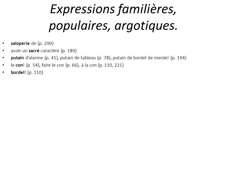 Expressions familières, populaires, argotiques.