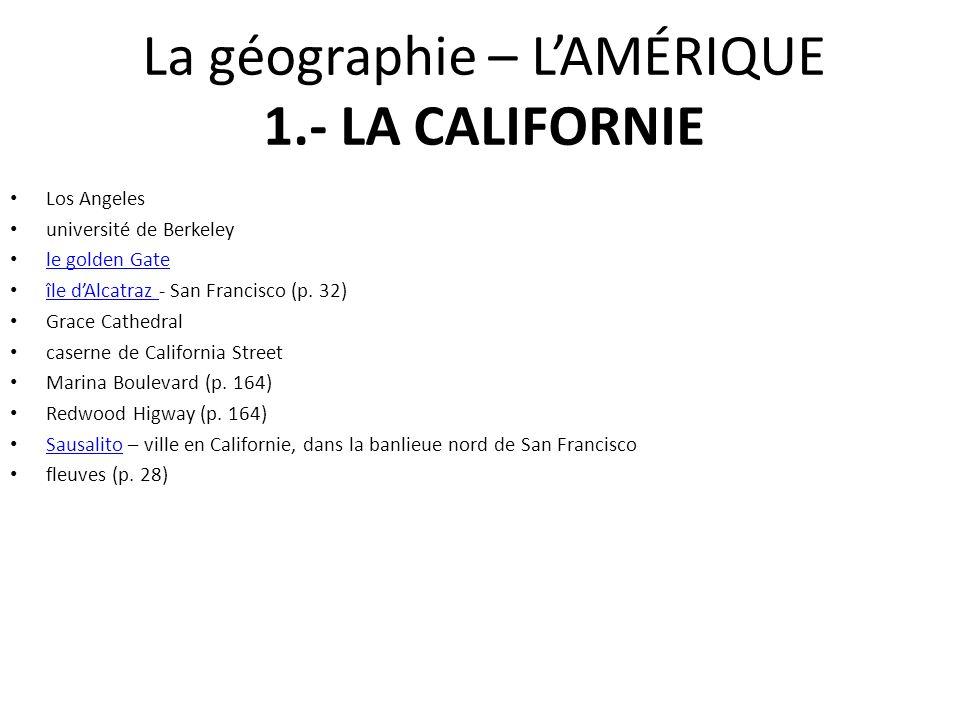 La géographie – L'AMÉRIQUE 1.- LA CALIFORNIE