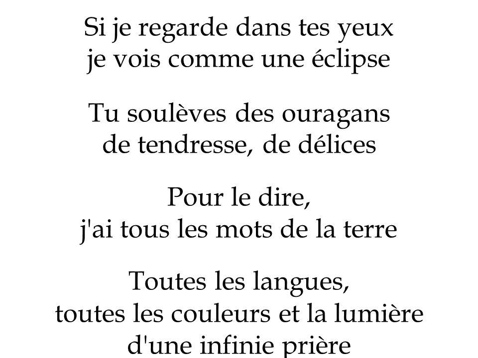 Si je regarde dans tes yeux je vois comme une éclipse