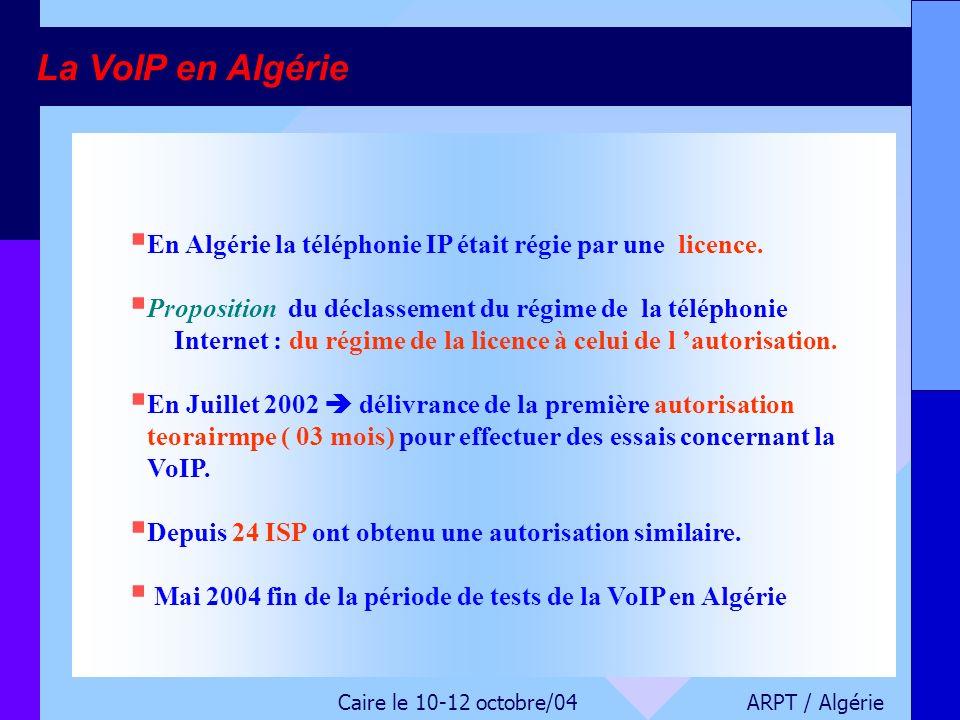 La VoIP en Algérie En Algérie la téléphonie IP était régie par une licence.