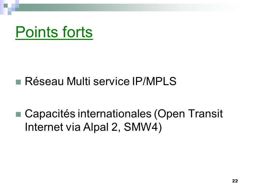 Points forts Réseau Multi service IP/MPLS