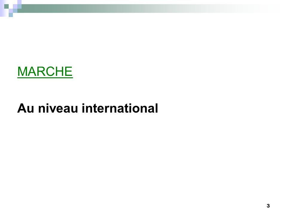 MARCHE Au niveau international